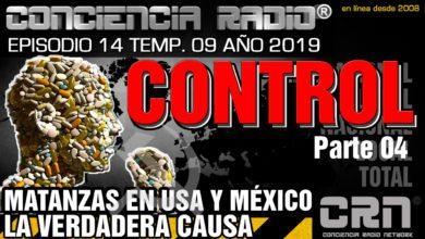 Photo of CONTROL PARTE 4 – LA VERDADERA CAUSA DE LAS MATANZAS EN EE.UU Y MÉXICO – CONCIENCIA RADIO EP 14 T09