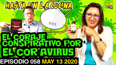 Photo of El coraje conspirativo por el 'cor'avirus' – Hasta en la Cocina Ep 58 (Pandemic edition)